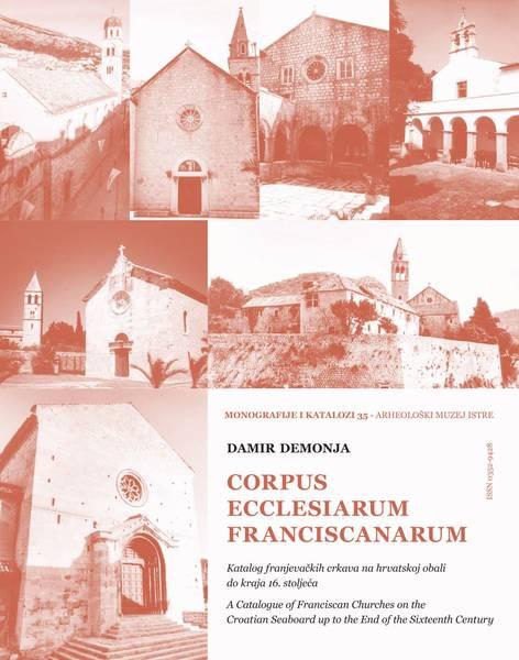 AMI – Objavljena monografija 'Corpus ecclesiarum Franciscanarum: Katalog franjevačkih crkava na hrvatskoj obali do kraja 16. st.' (PRESS)